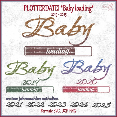 Baby loading 2019-2025 *Plotterdatei