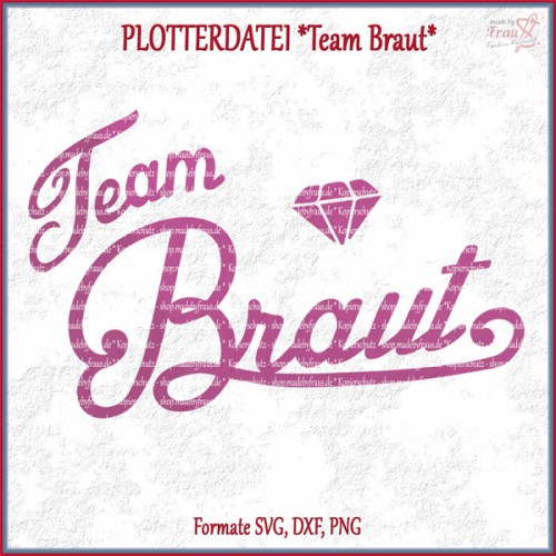 Team Braut *Plotterdatei
