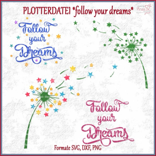 Follow your Dreams mit Sternen-Pusteblume *Plotterdatei