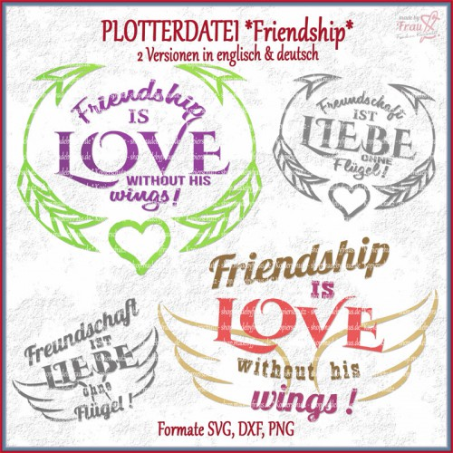 friendship is love - 2 Versionen in deutsch und englisch *Plotterdatei