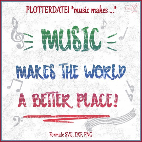 Plotterdatei music makes the world a better place