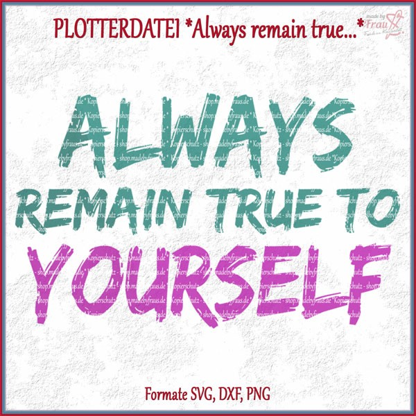 always remain true... *Plotterdatei