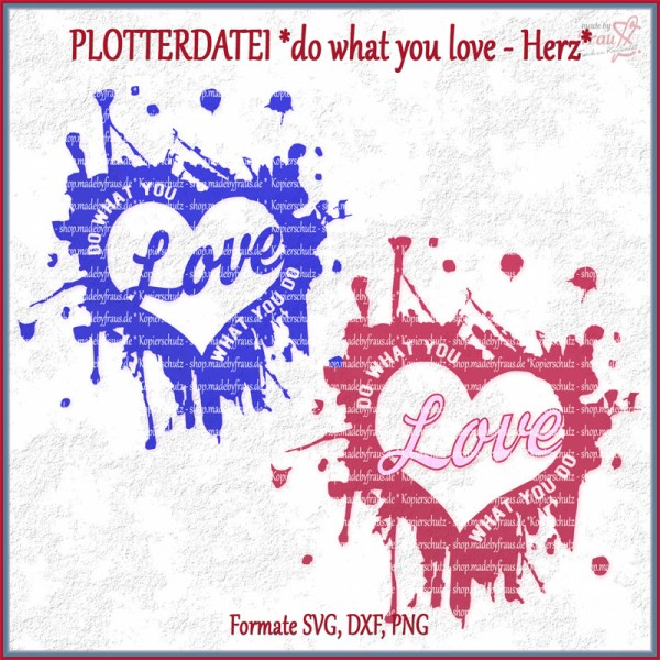 do what you love im Herz Plotterdatei