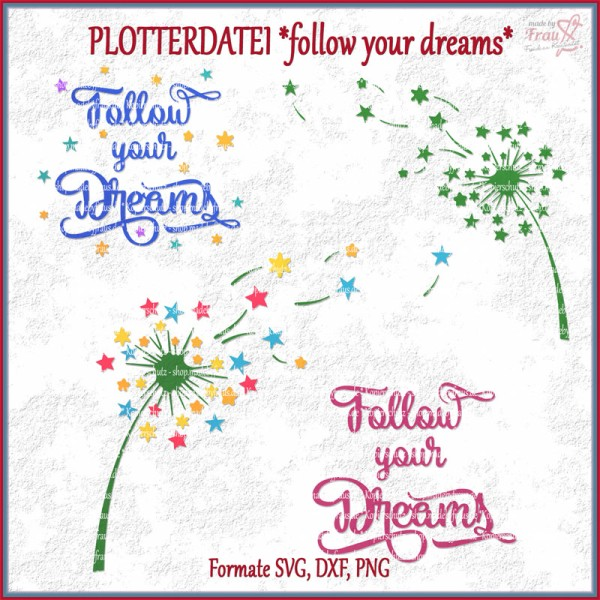 follow your Dreams Pusteblume Plotterdatei